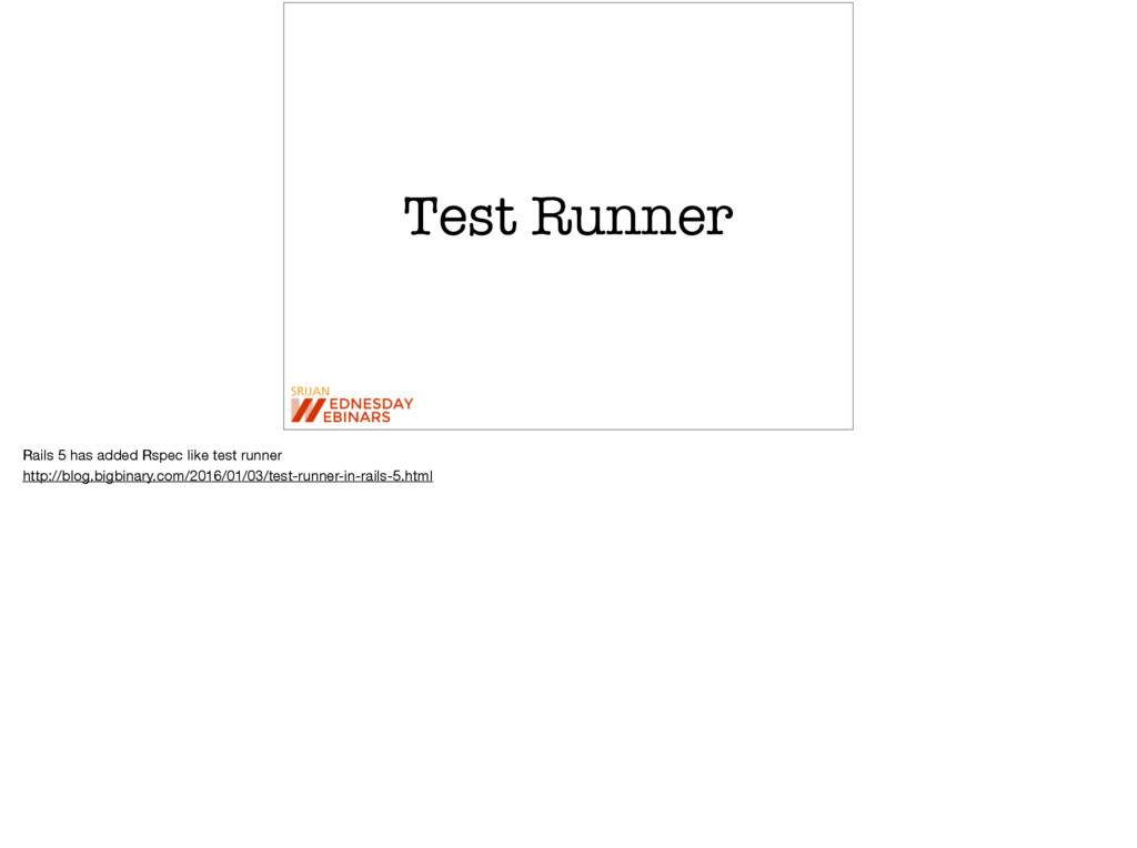 Test Runner Rails 5 has added Rspec like test r...