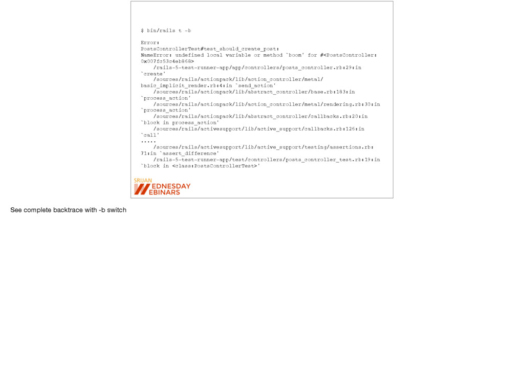 $ bin/rails t -b Error: PostsControllerTest#tes...
