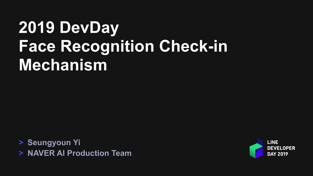 2019 DevDay Face Recognition Check-in Mechanism...