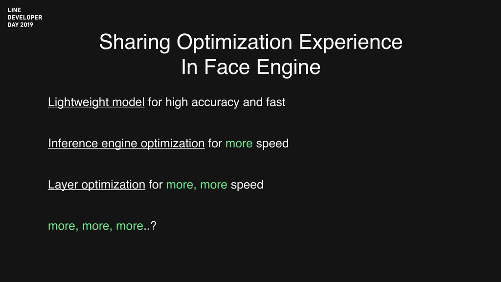 Sharing Optimization Experience In Face Engine ...