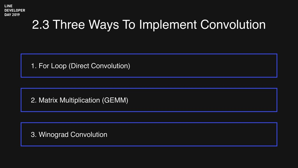 2.3 Three Ways To Implement Convolution 1. For ...