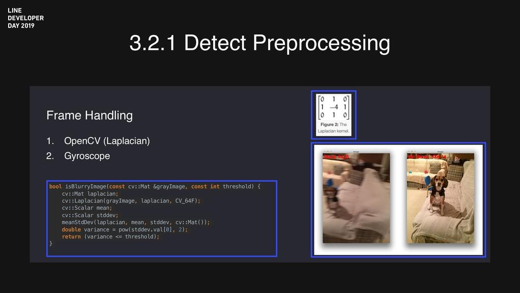 1. OpenCV (Laplacian) 2. Gyroscope Frame Handli...