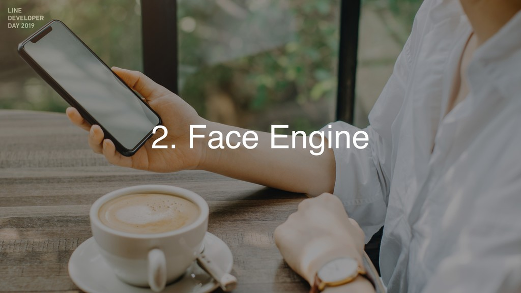 2. Face Engine