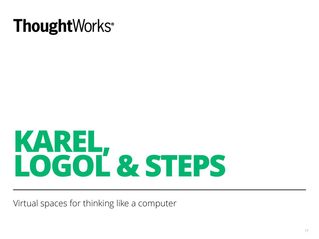KAREL,  LOGOL & STEPS Virtual spaces for think...