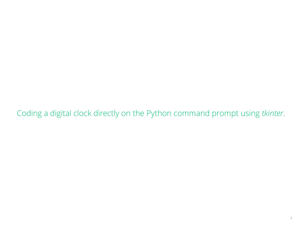 Coding a digital clock directly on the Python c...