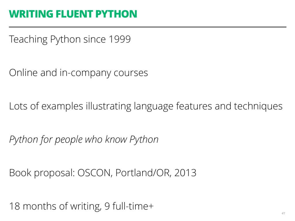 WRITING FLUENT PYTHON Teaching Python since 199...