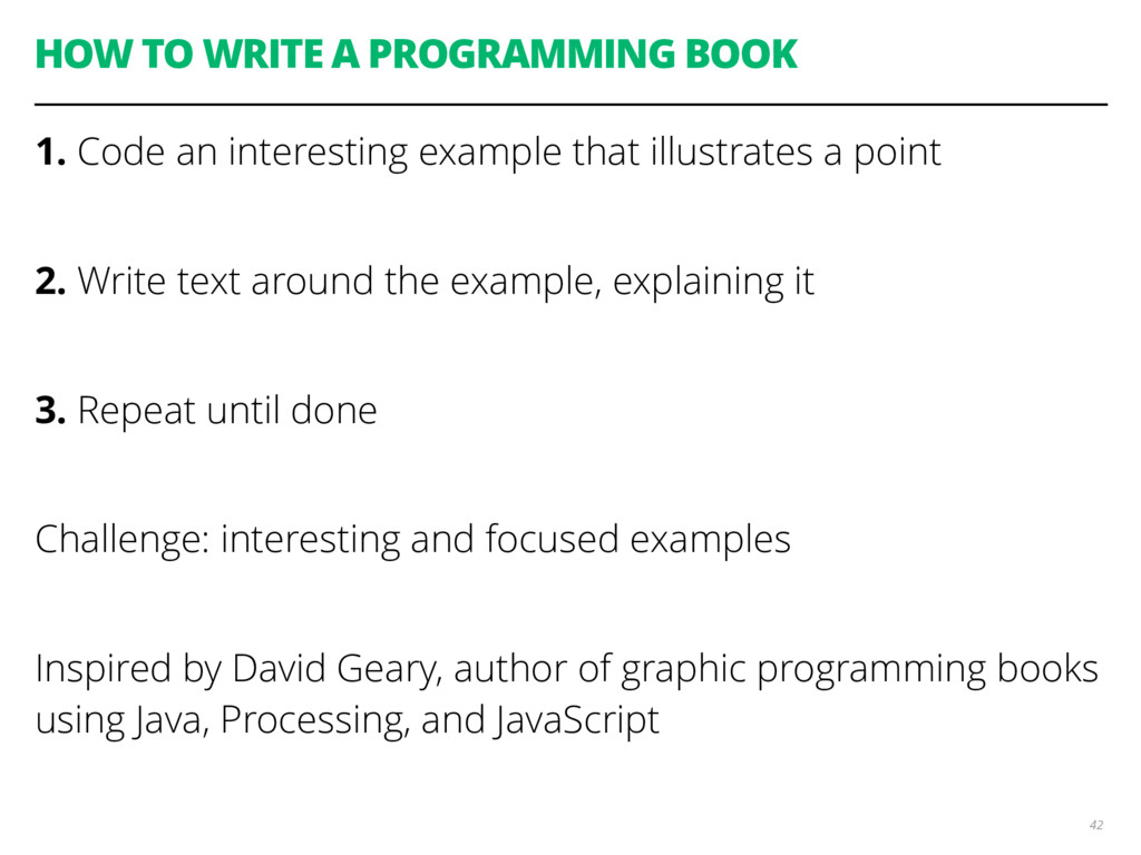 HOW TO WRITE A PROGRAMMING BOOK 1. Code an inte...