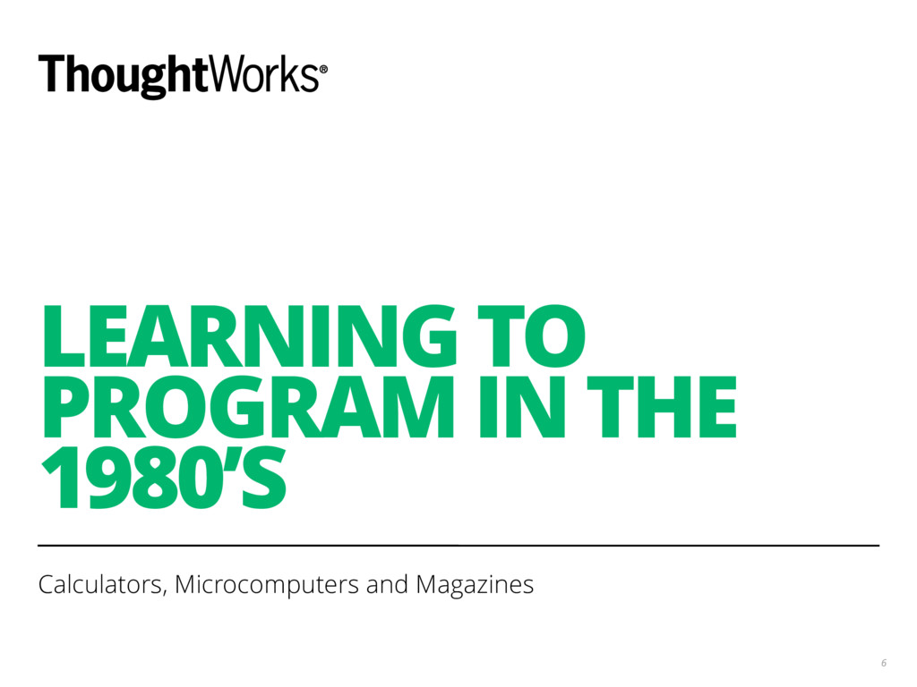 LEARNING TO PROGRAM IN THE 1980'S Calculators, ...