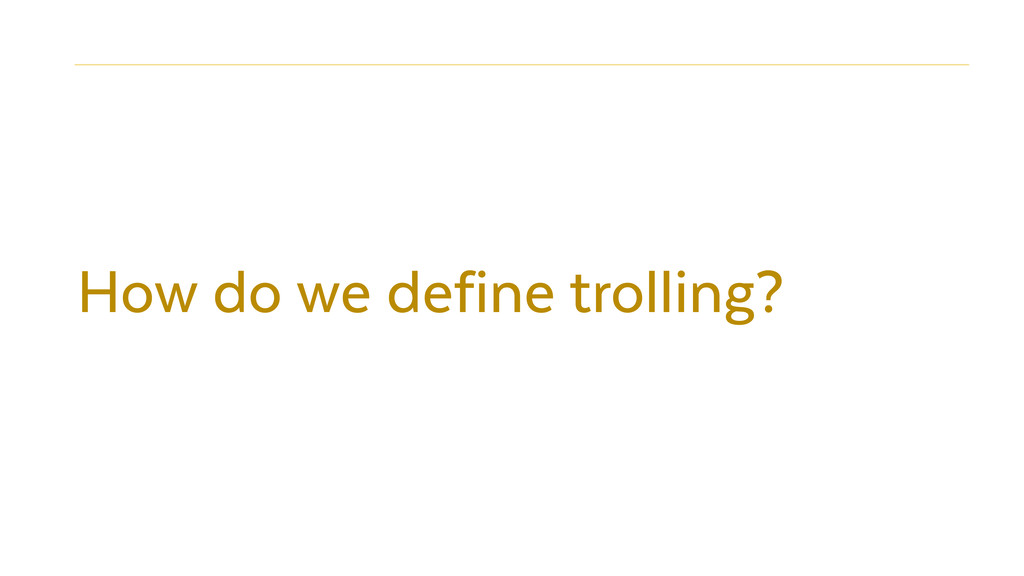 How do we define trolling?