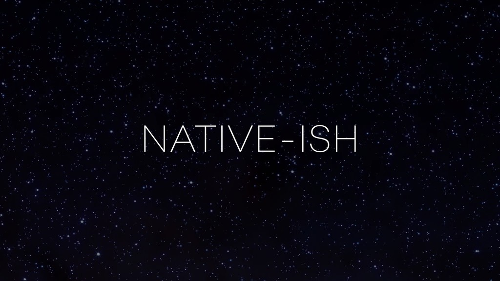 NATIVE-ISH