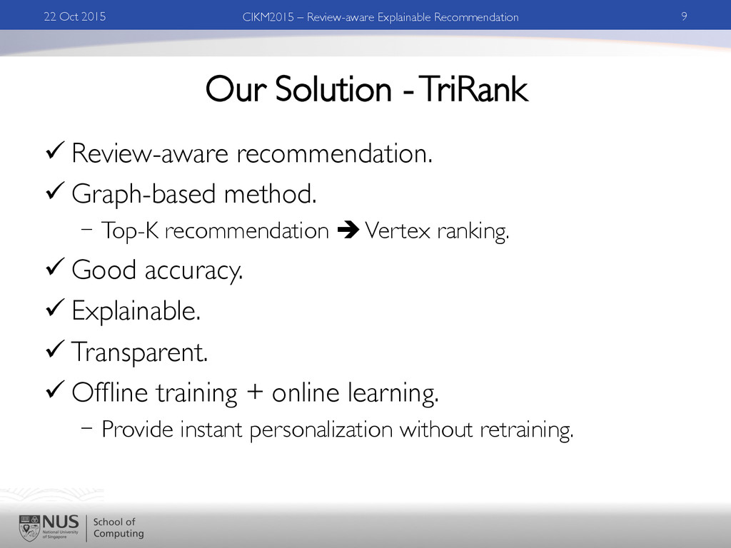 Our Solution - TriRank ü Review-aware recommen...