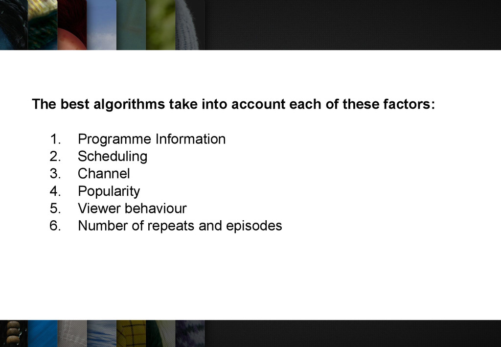 The best algorithms take into account each of t...