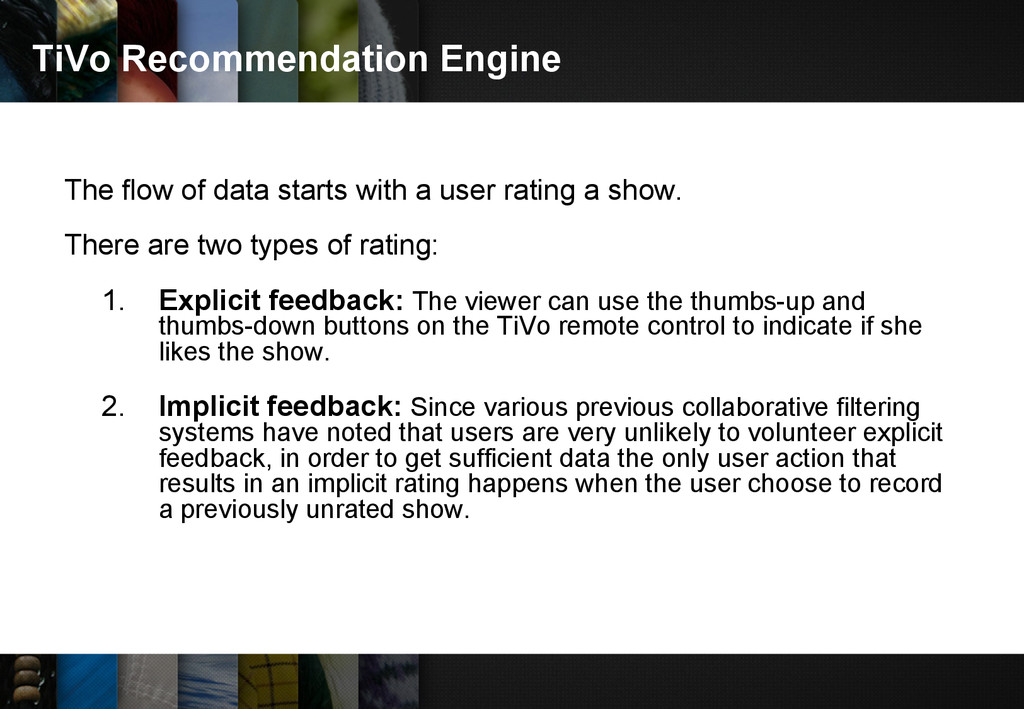 TiVo Recommendation Engine The flow of data sta...