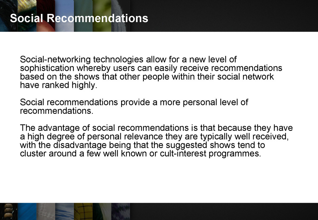 Social Recommendations Social-networking techno...
