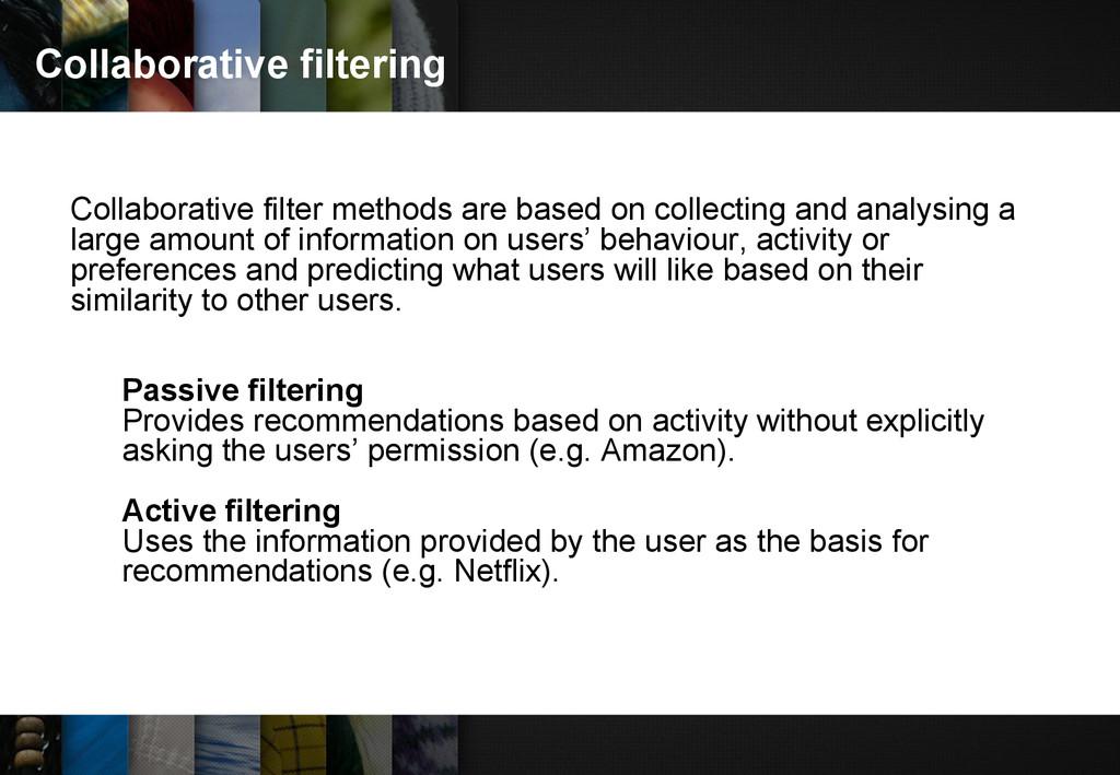 Collaborative filtering Collaborative filter me...