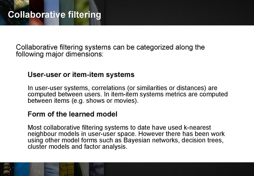 Collaborative filtering Collaborative filtering...