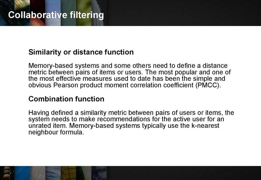 Collaborative filtering Similarity or distance ...