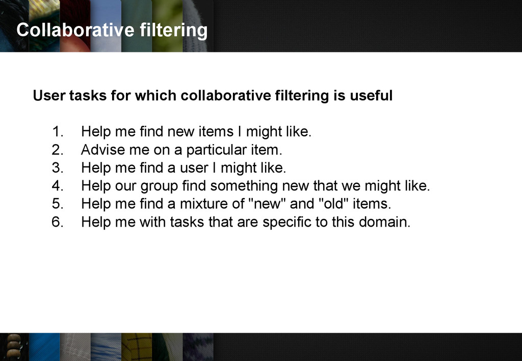 Collaborative filtering User tasks for which co...