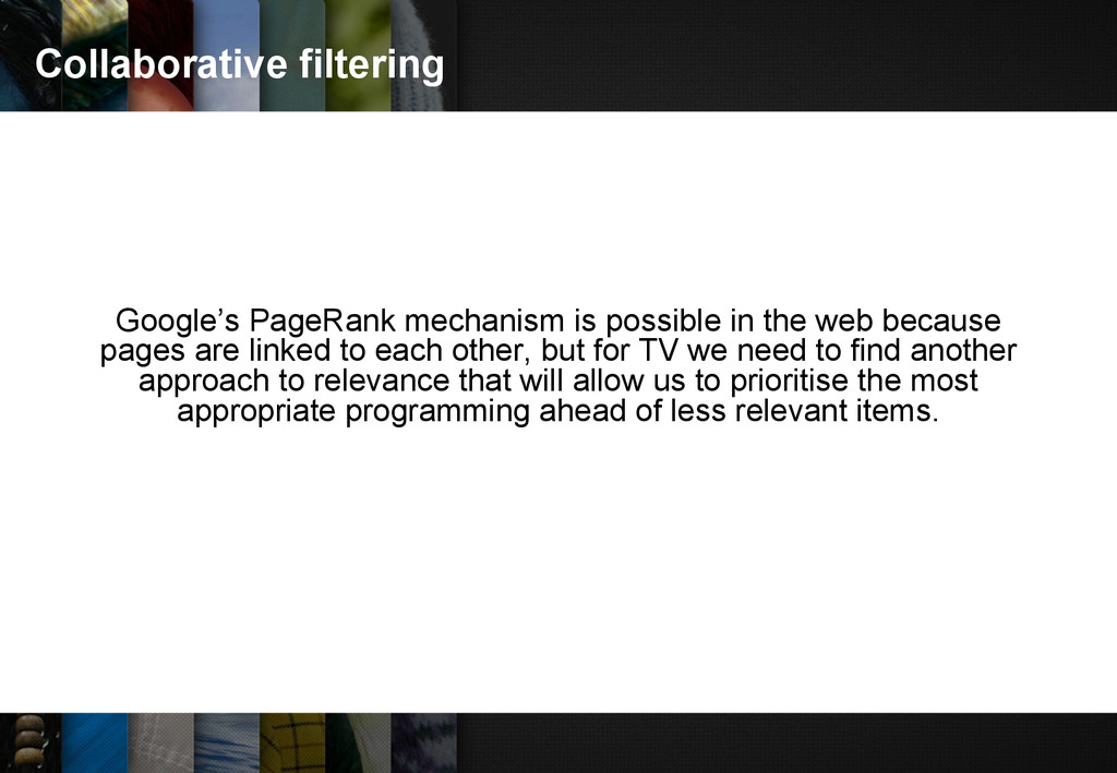 Collaborative filtering Google's PageRank mecha...
