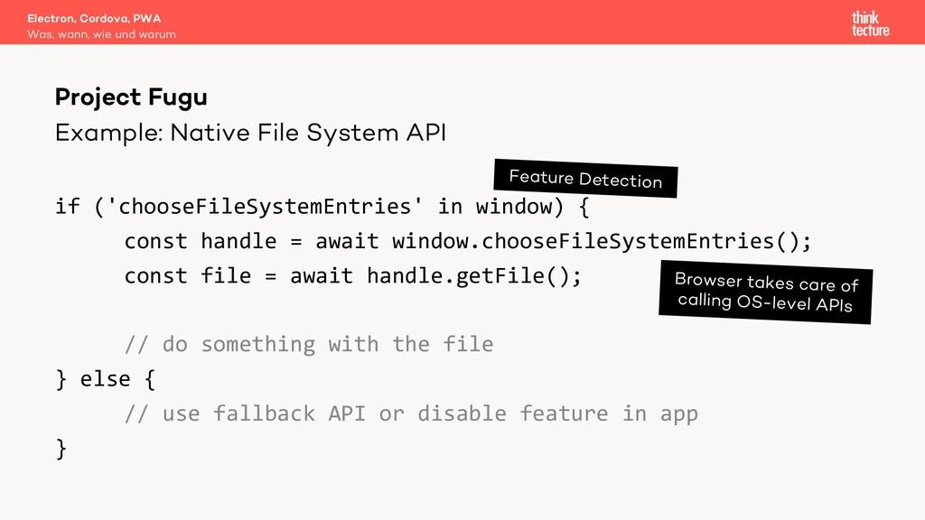 Example: Native File System API if ('chooseFile...