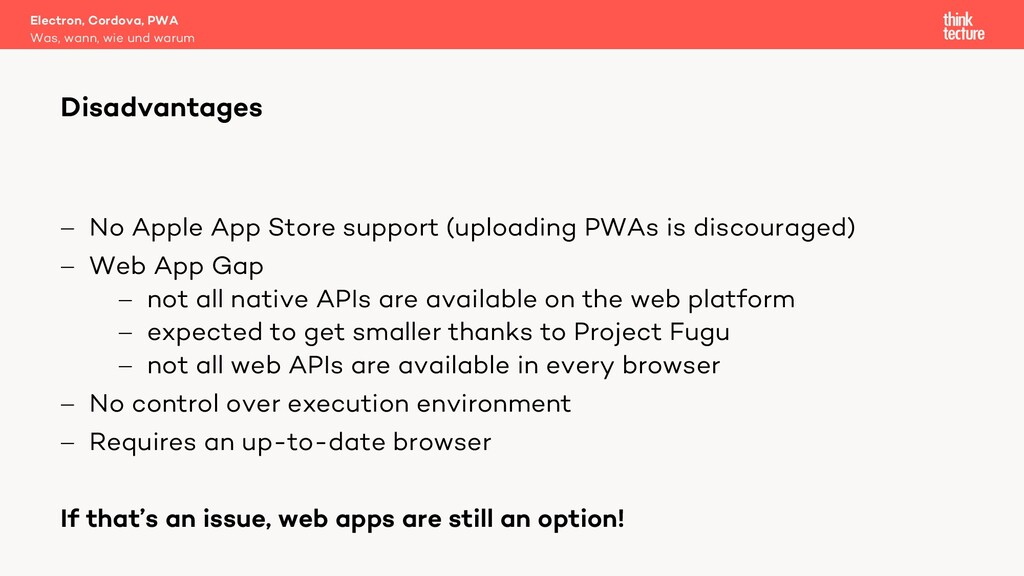 - No Apple App Store support (uploading PWAs is...