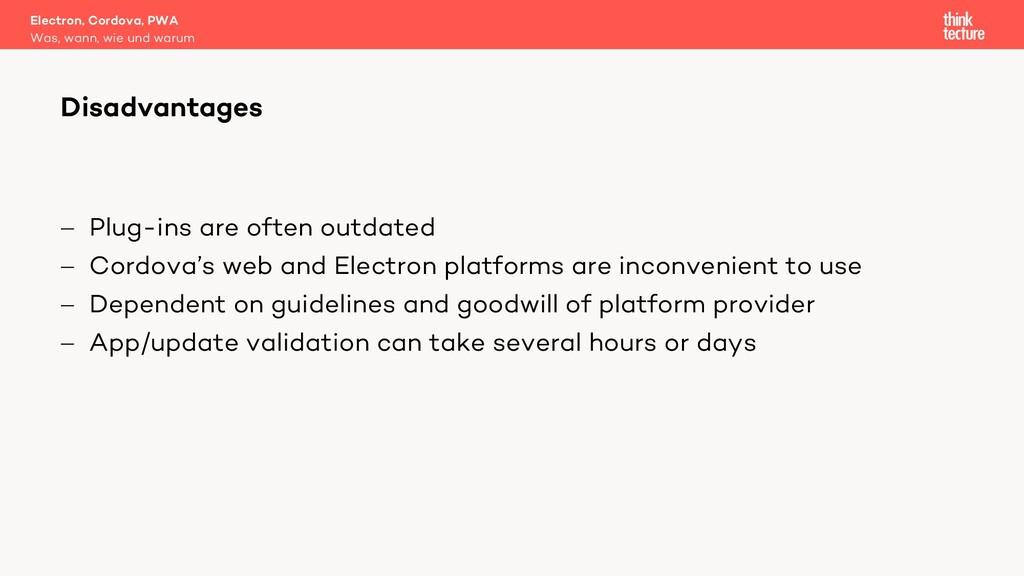 - Plug-ins are often outdated - Cordova's web a...