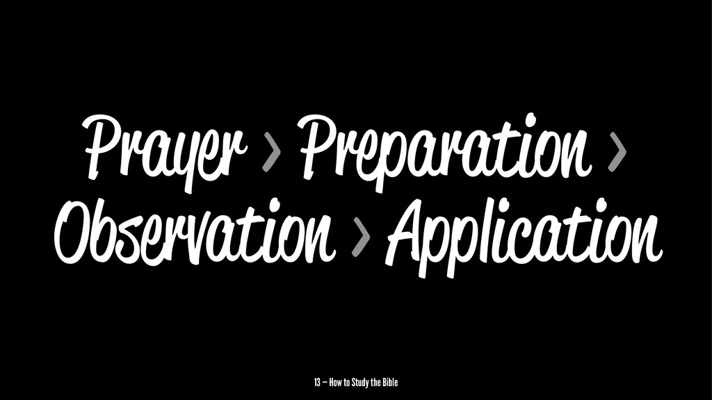 Prayer > Preparation > Observation > Applicatio...