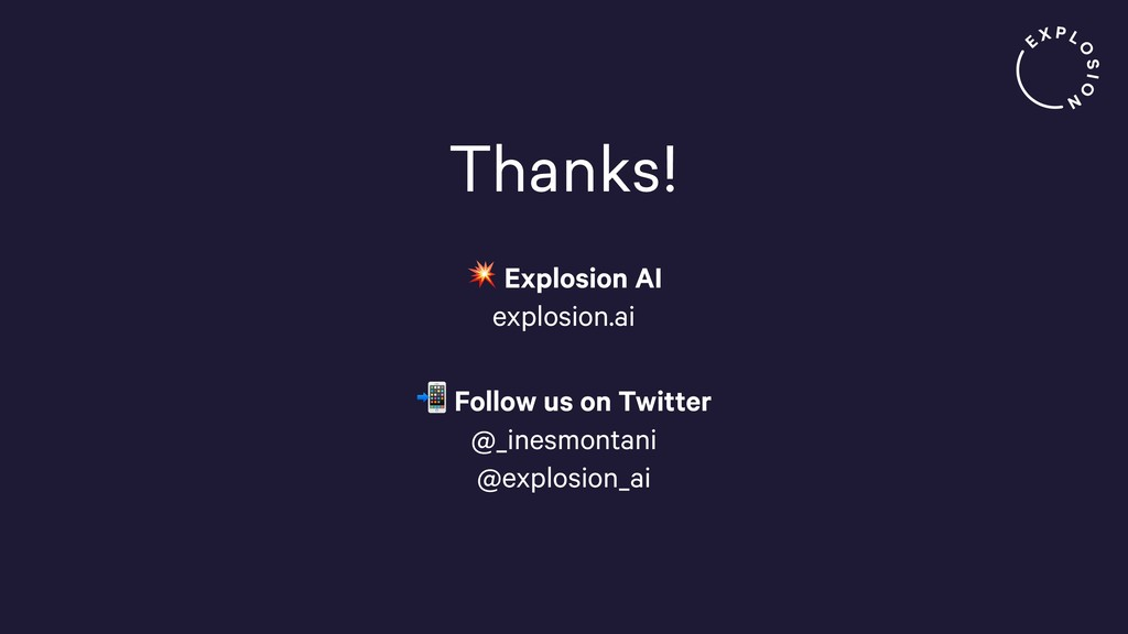 Thanks!  Explosion AI
