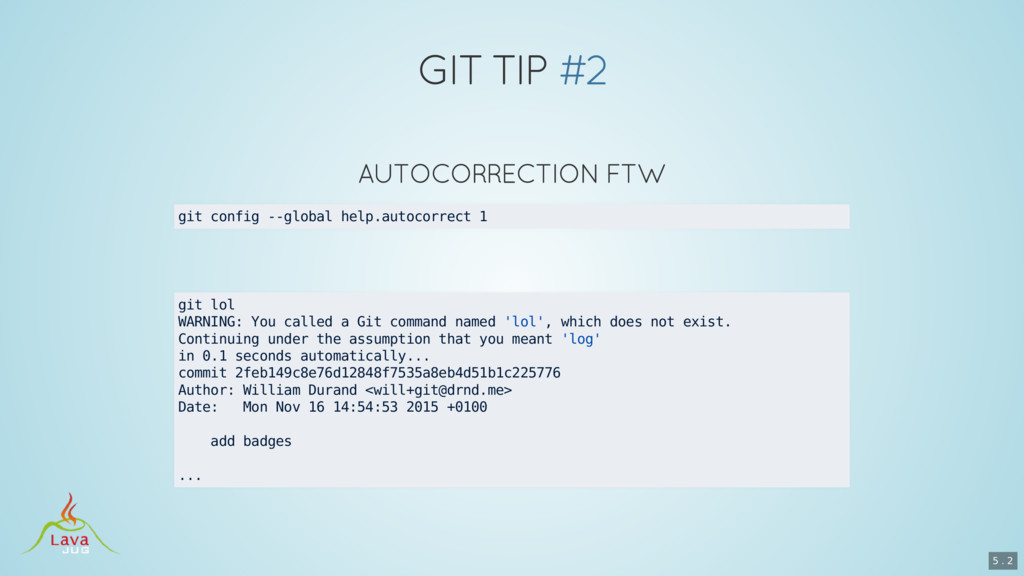 git config --global help.autocorrect 1 git lol ...