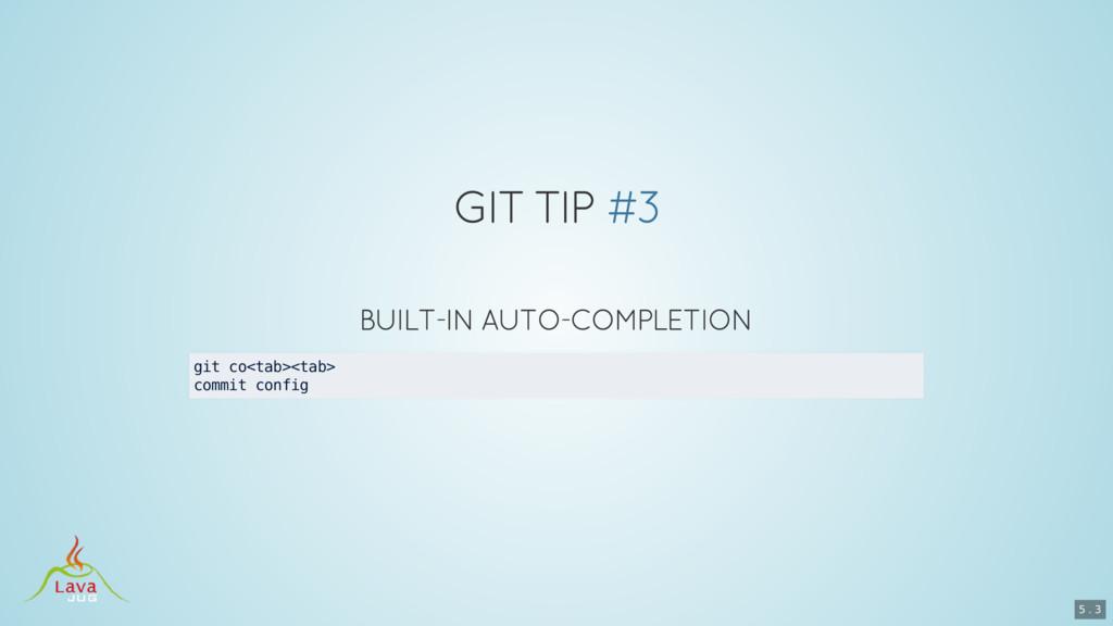 git co<tab><tab> commit config 5 . 3