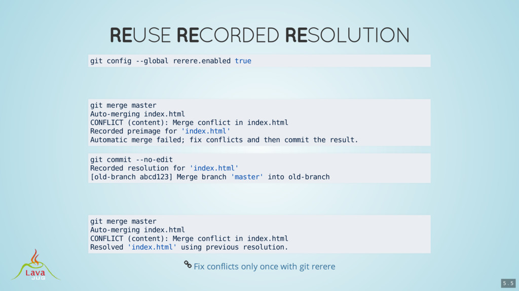 git config --global rerere.enabled true git mer...