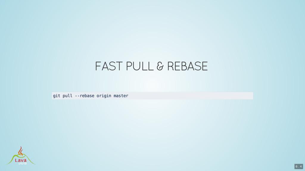 git pull --rebase origin master 6 . 4