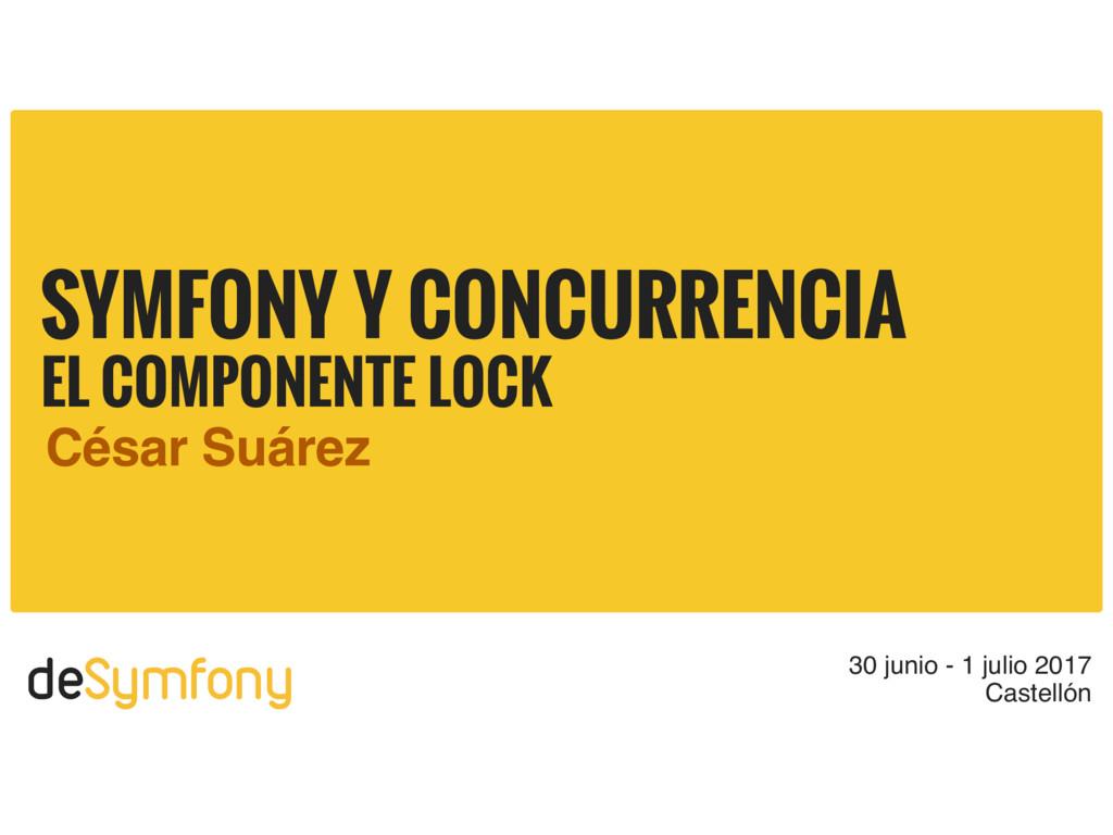 deSymfony 30 junio - 1 julio 2017 Castellón SYM...