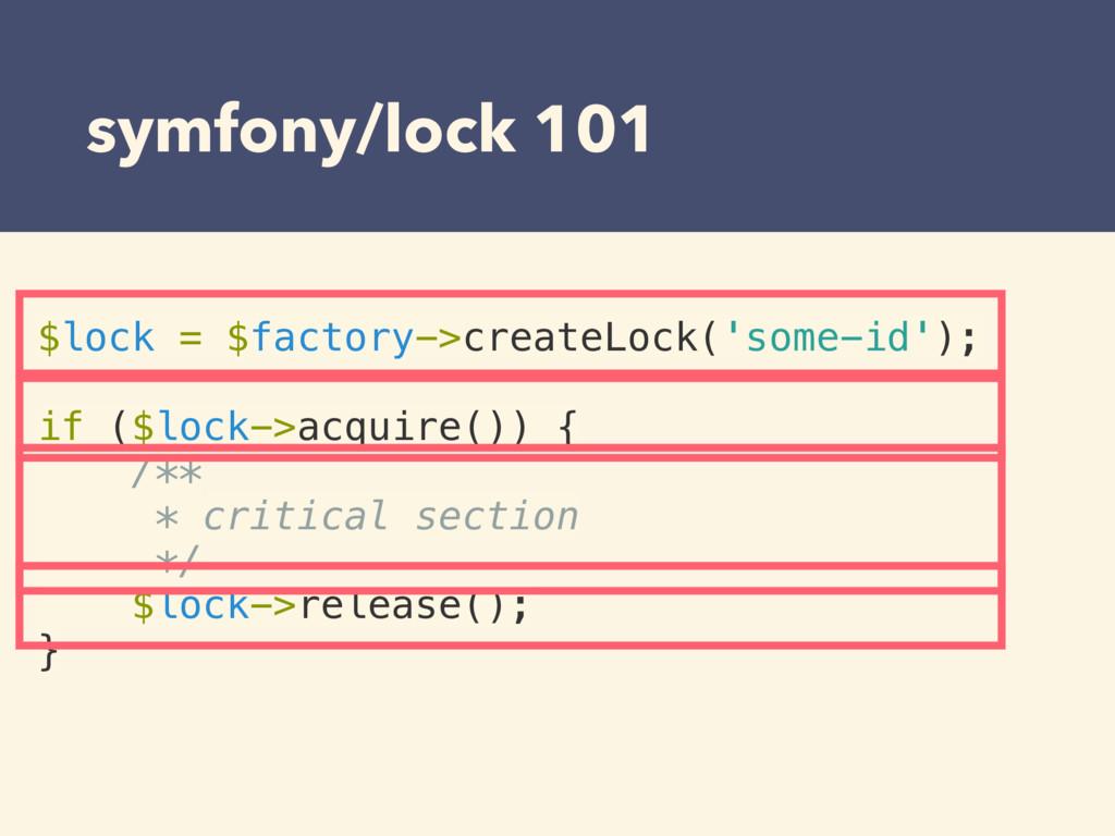 symfony/lock 101 $lock = $factory->createLock('...