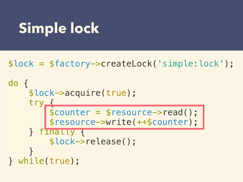 Simple lock $lock = $factory->createLock('simpl...
