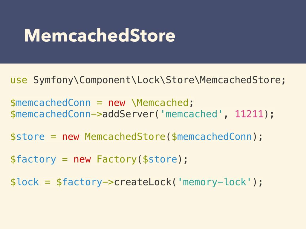 MemcachedStore use Symfony\Component\Lock\Store...