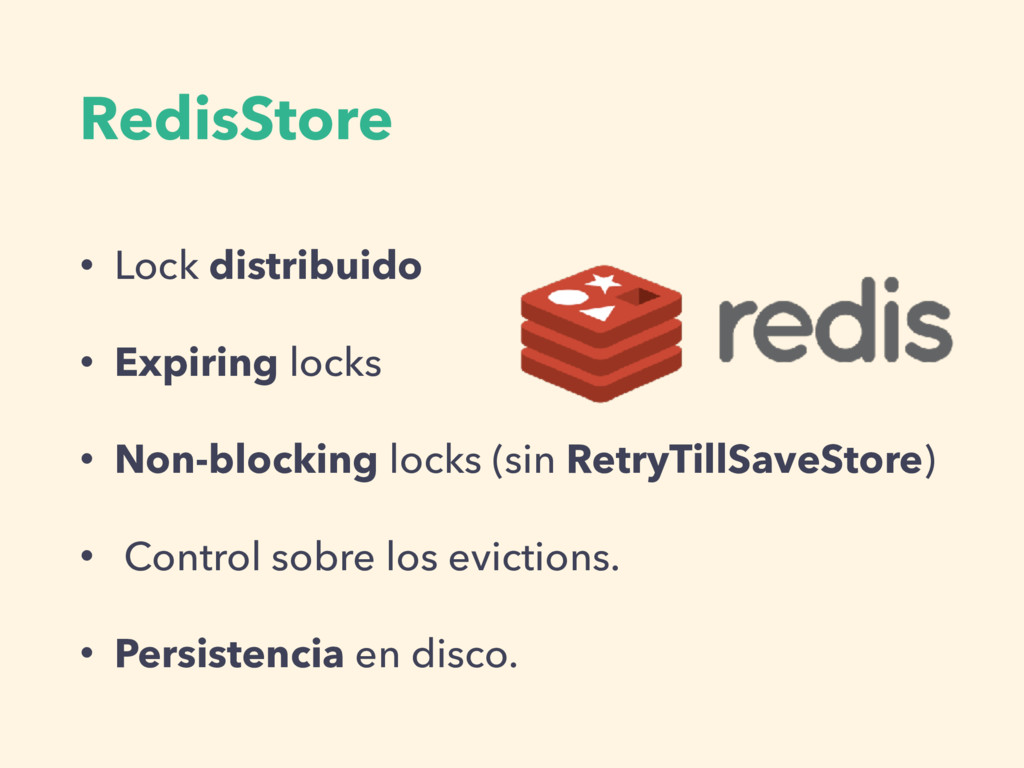 RedisStore • Lock distribuido • Expiring locks ...