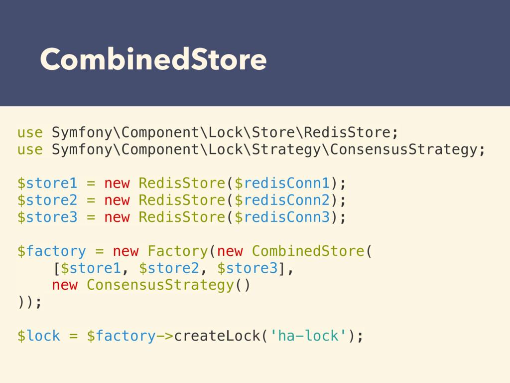 CombinedStore use Symfony\Component\Lock\Store\...
