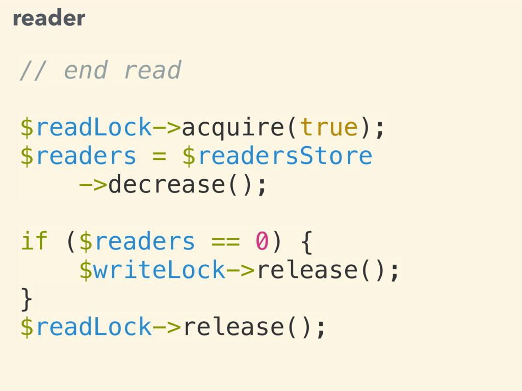 // end read $readLock->acquire(true); $readers ...