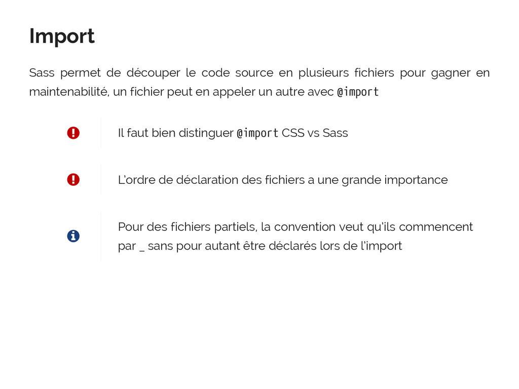 Import Sass permet de découper le code source e...