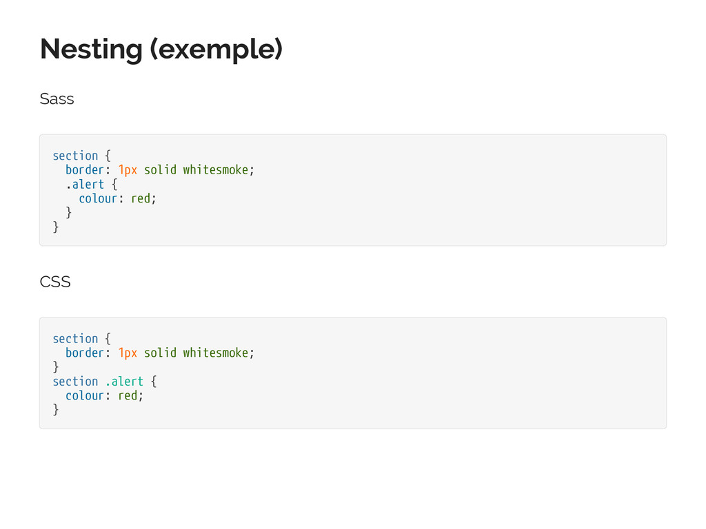 Nesting (exemple) Sass section { border: 1px so...