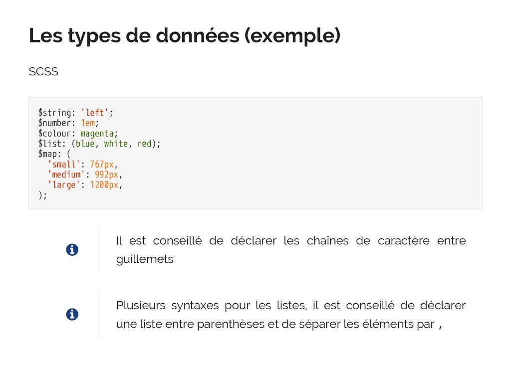 Les types de données (exemple) SCSS $string: 'l...