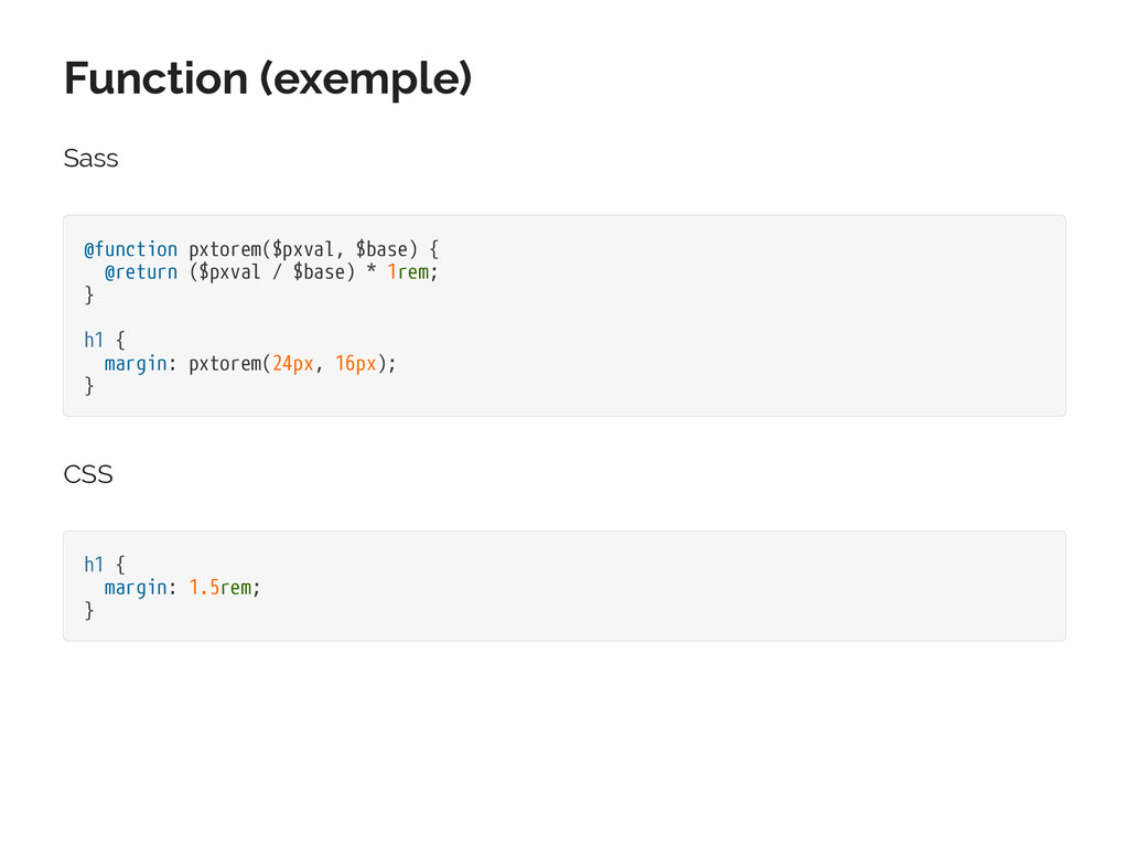 Function (exemple) Sass @function pxtorem($pxva...