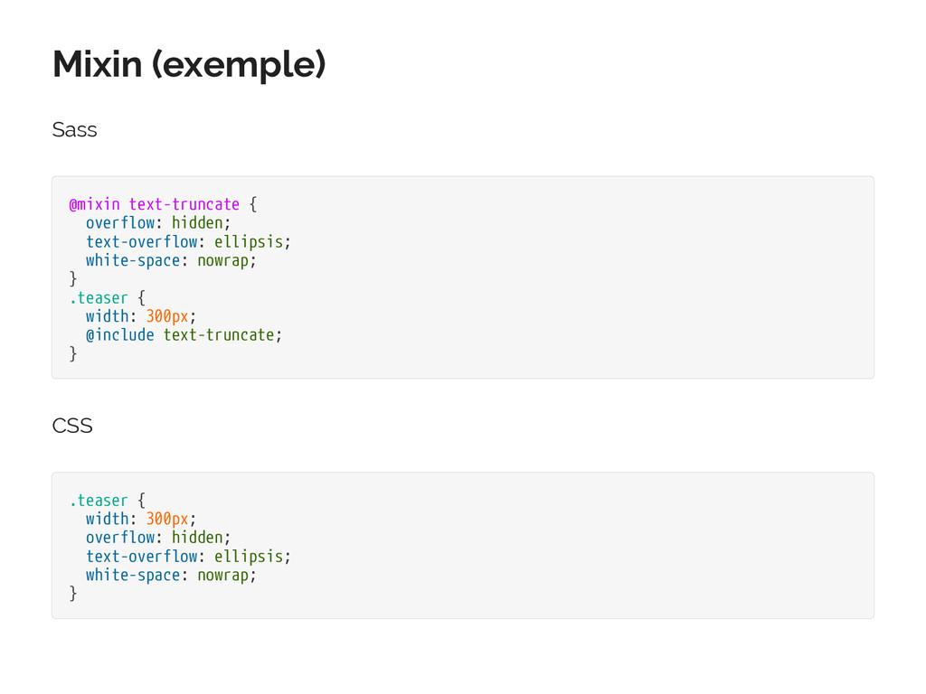 Mixin (exemple) Sass @mixin text-truncate { ove...