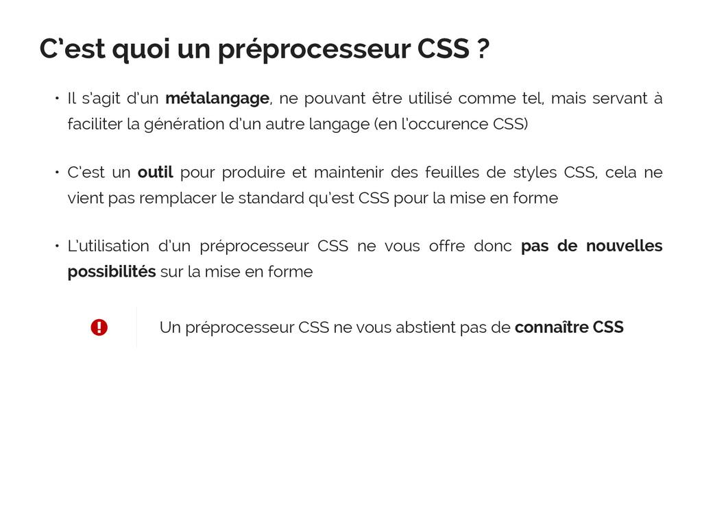 C'est quoi un préprocesseur CSS ? • Il s'agit d...