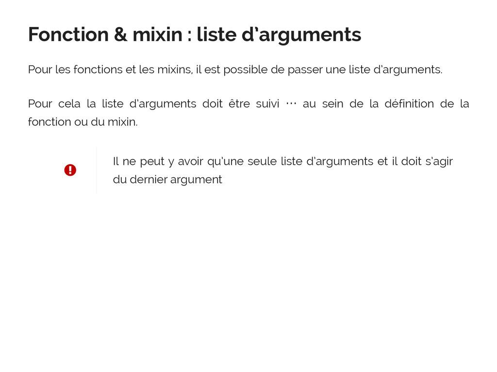 Fonction & mixin : liste d'arguments Pour les f...