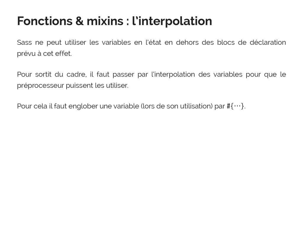 Fonctions & mixins : l'interpolation Sass ne pe...
