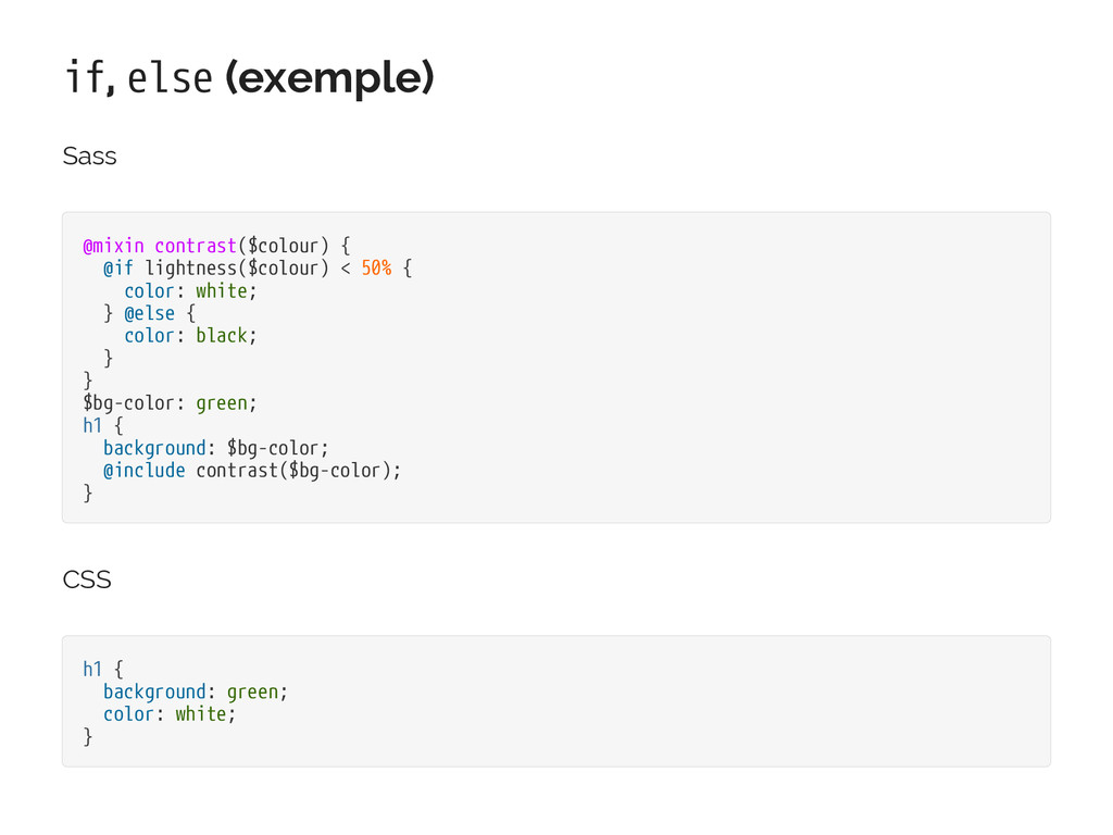 if, else (exemple) Sass @mixin contrast($colour...