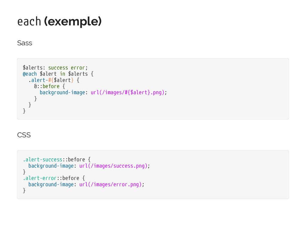 each (exemple) Sass $alerts: success error; @ea...