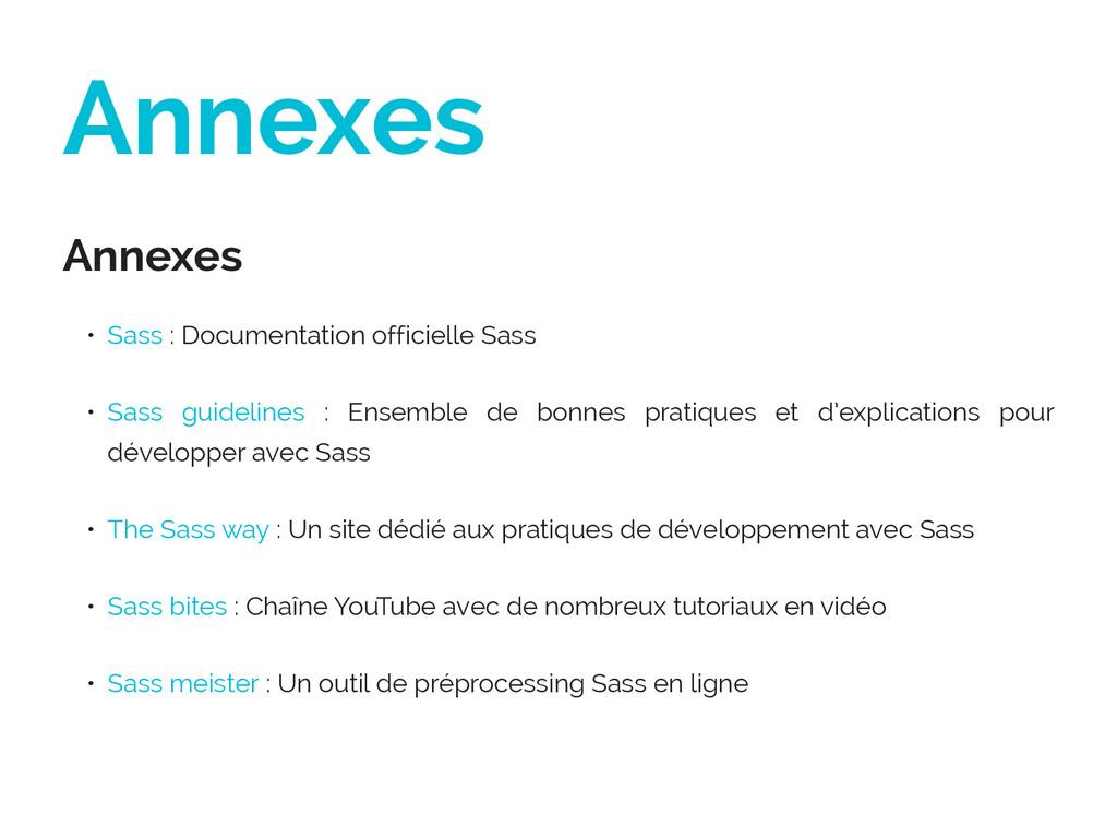 Annexes Annexes • Sass : Documentation officiel...